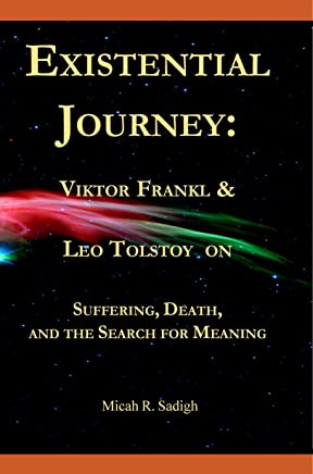 Existential Journey: Viktor Frankl & Leo Tolstoy on Suffering, Death, and the Search for Meaning