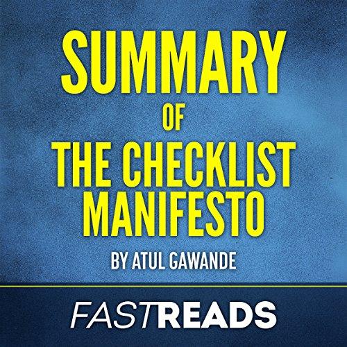 Summary of The Checklist Manifesto: by Atul Gawande: Includes Key Takeaways & Analysis