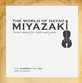 The World of Hayao Miyazaki Anime Musics for Violin and Pian