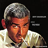 Jeff Chandler Sings To You by Jeff Chandler (2015-09-25)