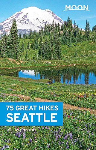 Moon 75 Great Hikes Seattle (Moon Outdoors)
