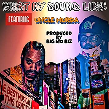 What The City Sound Like (feat. Uncle Murda)