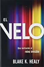 El velo / The Veil: Una invitación al reino invisible (Spanish Edition)
