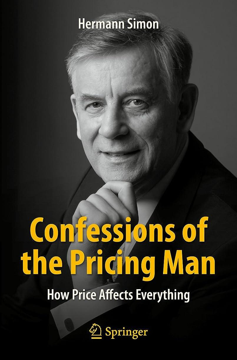 振る舞う記念品浪費Confessions of the Pricing Man: How Price Affects Everything (English Edition)