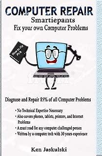 COMPUTER REPAIR Smartiepants: Fix your own Computer Problems
