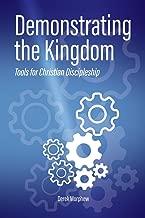 Demonstrating the Kingdom: Tools for Christian Discipleship (Kingdom Theology)