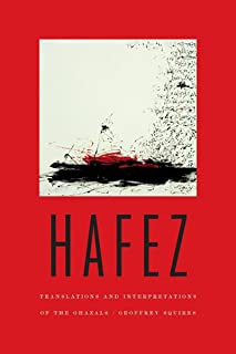 Hafez: Translations and Interpretations of the Ghazals