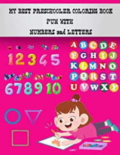 My best preschooler coloring book fun with numbers and letters: Kids coloring activity books \ Kids activity book