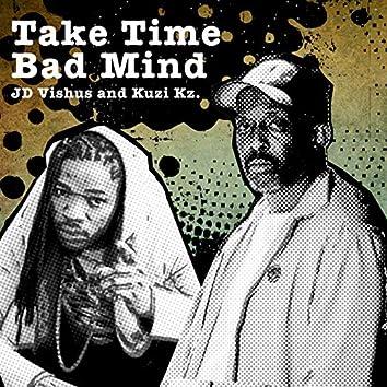Take Time Bad Mind