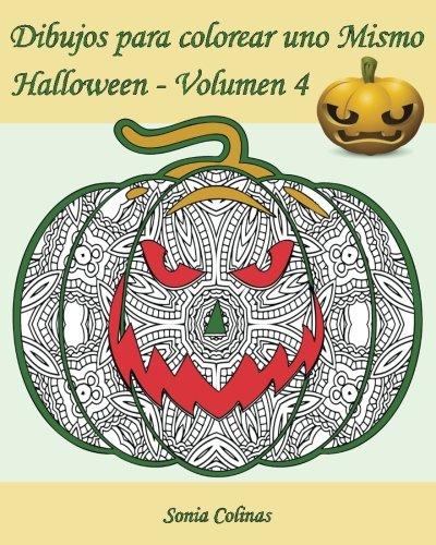 Dibujos para colorear uno Mismo - Halloween - Volumen 4: 25 calabazas alocadas para colorear
