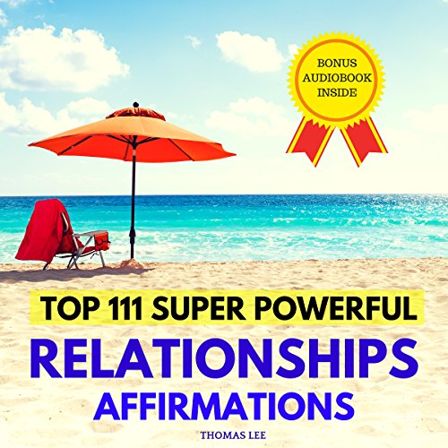 Top 111 Super Powerful Relationships Affirmations                   By:                                                                                                                                 Thomas Lee                               Narrated by:                                                                                                                                 Ted Gitzke                      Length: 31 mins     Not rated yet     Overall 0.0