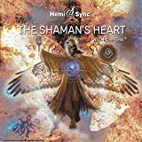 The Shaman's Heart with Hemi-Sync