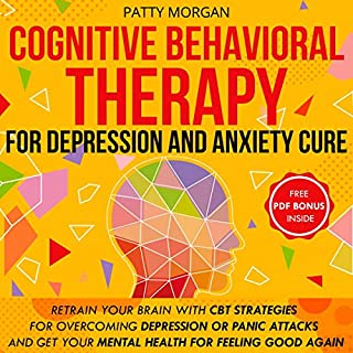 Cognitive Behavioral Therapy for Depression and Anxiety Cure audiobook cover art