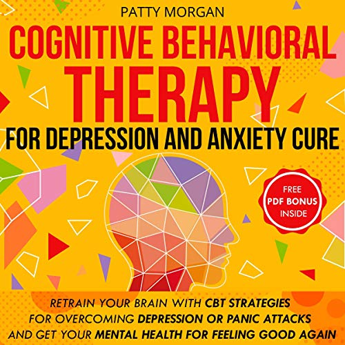 Cognitive Behavioral Therapy for Depression and Anxiety Cure  By  cover art