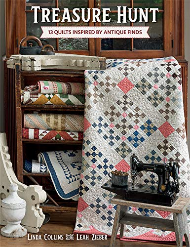 Treasure Hunt: 13 Quilts Inspired by Antique Finds