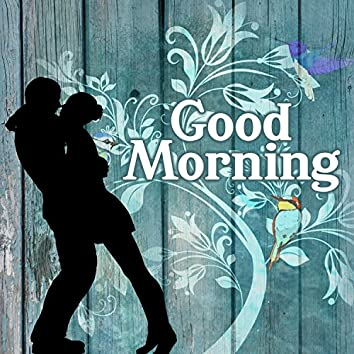 Good Mornig - Smell of Coffee in the Morning, Nice Time with Jazz, After an Overnight Party, Morning Sex, Quiet and Calm Music