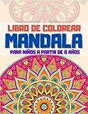 Libro de Colorear Mandalas para Niños a partir de 8 años: Más de 60 mandalas para calmar a los niños...