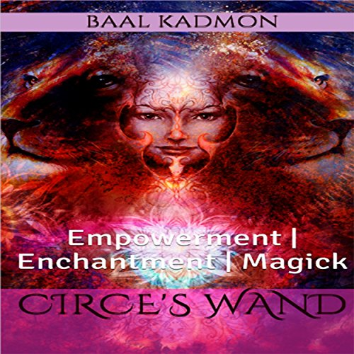 Circe's Wand: Empowerment | Enchantment | Magick audiobook cover art