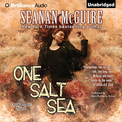 One Salt Sea     An October Daye Novel, Book 5              By:                                                                                                                                 Seanan McGuire                               Narrated by:                                                                                                                                 Mary Robinette Kowal                      Length: 12 hrs and 39 mins     16 ratings     Overall 4.8