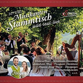Servus Musikanten Stammtisch wild · laut · live - Folge 1 (Live)
