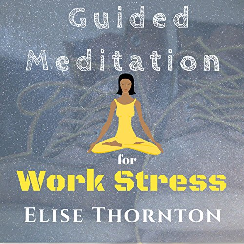 Guided Meditation for Work Stress audiobook cover art