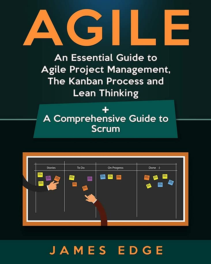 精神医学軽減迷彩Agile: An Essential Guide to Agile Project Management, The Kanban Process and Lean Thinking + A Comprehensive Guide to Scrum