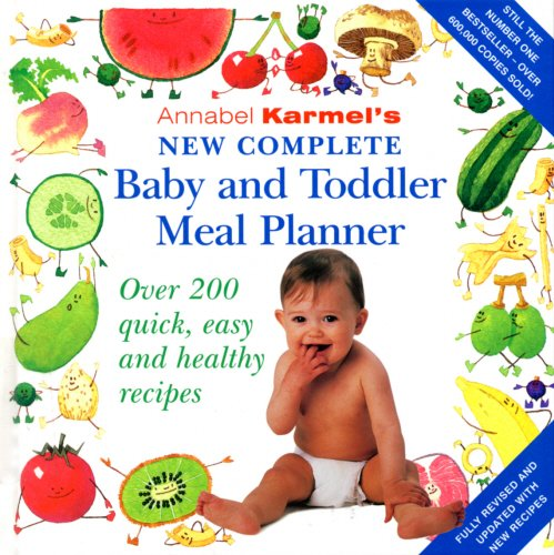 Download Annabel Karmel's New Complete Baby & Toddler Meal Planner - 4th Edition 