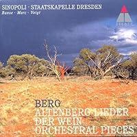 Berg: Altenberg-Lieder, Der Wein, Orchestral Pieces / Sinopoli Staatskapelle Dresden by Alban Berg