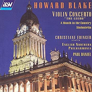 "Howard Blake: Violin Concerto ""The Leeds""; A Month in the Country Suite; Sinfonietta"