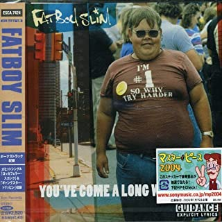 You've Come a Long Way Baby by Fatboy Slim (1999-04-06)