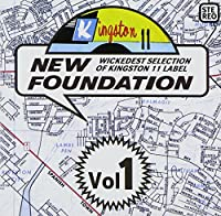 Wickedest Selection of Kingston 11, New Foundation, Vol. 1
