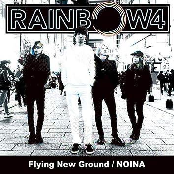 Flying New Ground / NOINA