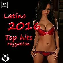 Latino Top Hits 2016 Reggaeton