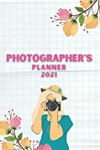 photographer's planner 2021 100 pages: Appointements Book Planner Diary Notebook Calendar. Daily And Hourly Organizer (Fre...