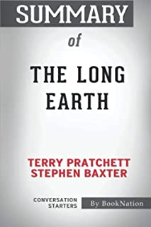 Summary of The Long Earth by Terry Pratchett and Stephen Baxter: Conversation Starters