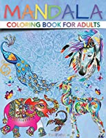 Mandala Coloring Book for Adults: Paisley Adult Coloring Books with Cute Animal Mandala, Stress Relieving Flower Designs, Creative Patterns and More