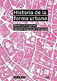 Historia de la forma urbana. Desde sus orígenes hasta la revolución industrial