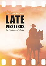 Late Westerns: The Persistence of a Genre (Postwestern Horizons)