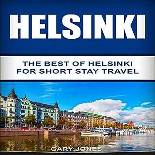 Helsinki: The Best of Helsinki for Short Stay Travel audiobook cover art