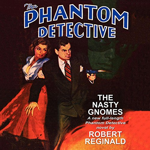 The Phantom Detective: The Nasty Gnomes audiobook cover art