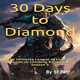 30 Days to Diamond: The Ultimate League of Legends Guide to Climbing Ranked in Season 6 audiobook cover art