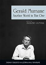 Gerald Murnane: Another World in This One (Sydney Studies in Australian Literature)
