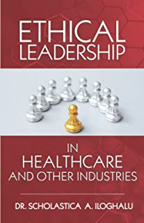 Ethical Leadership in Healthcare and Other Industries: A Symphonological Grounded Theory Approach