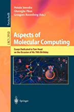 Aspects of Molecular Computing: Essays Dedicated to Tom Head on the Occasion of His 70th Birthday (Lecture Notes in Computer Science)