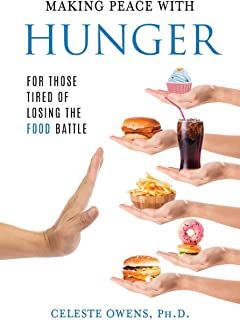 Making Peace with Hunger: For Those Tired of Losing the Food Battle