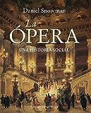La Ópera: Una historia social (El Ojo del Tiempo nº 69)