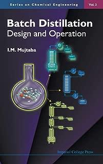 Best batch distillation design and operation Reviews