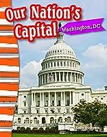 Our Nation's Capital: Washington, DC (Grade 3) 1433373629 Book Cover