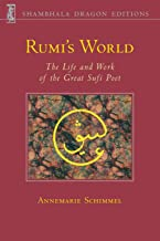 Rumi's World: The Life and Works of the Greatest Sufi Poet (Shambhala dragon editions)