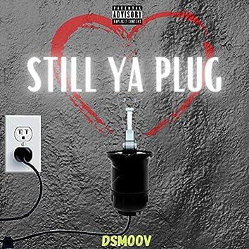 Still Ya Plug